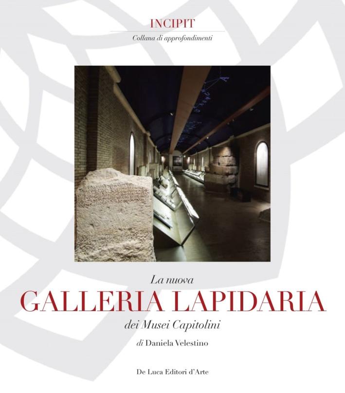 La Galleria Lapidaria dei Musei Capitolini