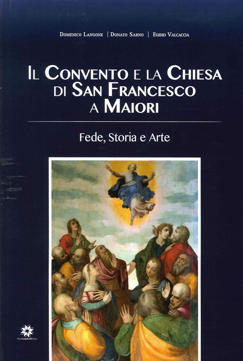Il Convento e la Chiesa di San Francesco a Maiori. Fede, Storia e Arte