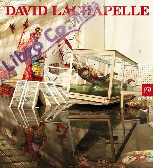 David Lachapelle. Dopo il Diluvio. After the Deluge