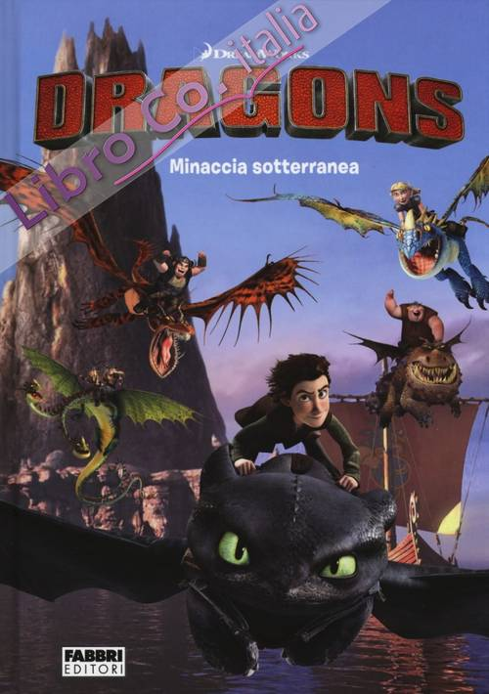 Minaccia sotterranea. Dragons. I cavalieri di Berk