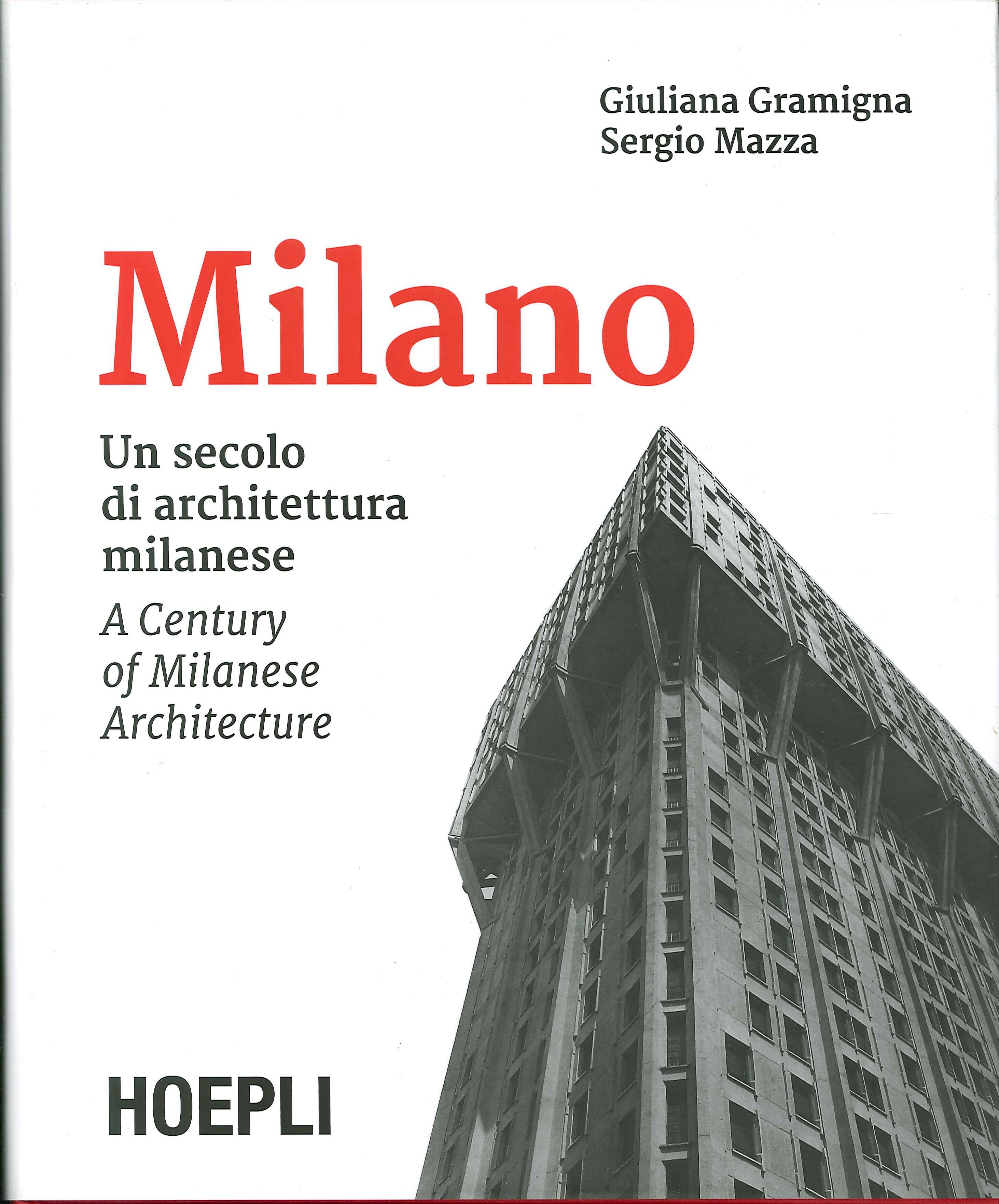 Milano. Un secolo di architettura milanese-A Century of Milanese Architecture. Ediz. bilingue