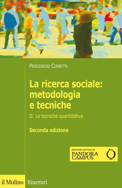 La ricerca sociale: metodologia e tecniche. Vol. 2: Le tecniche quantitative