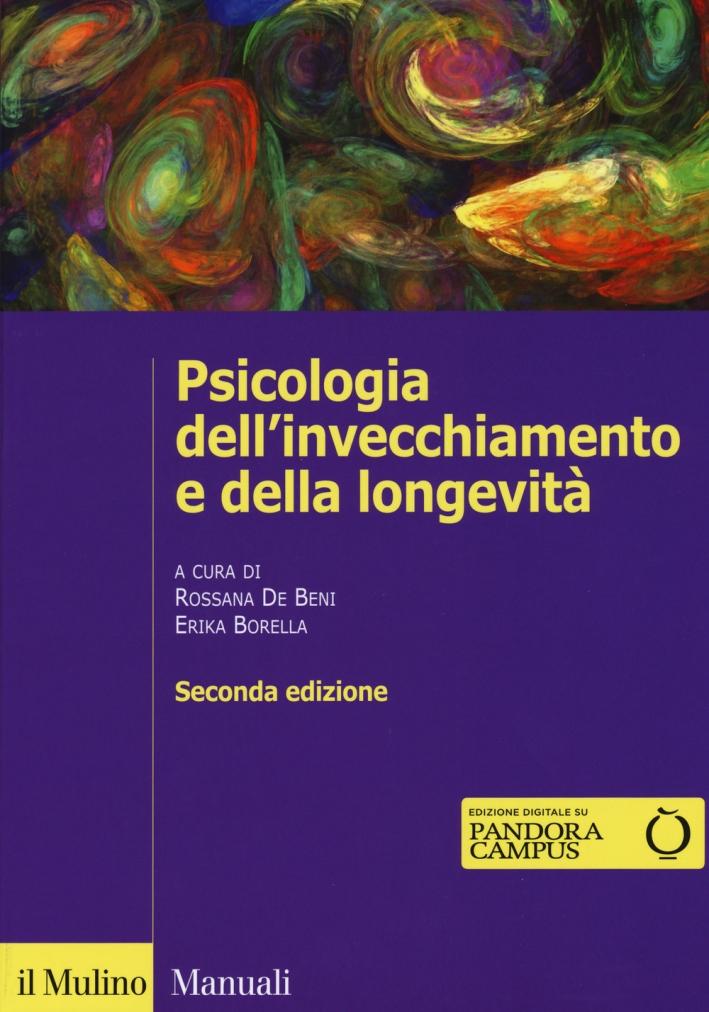 Psicologia dell'invecchiamento e della longevità. Con e-book