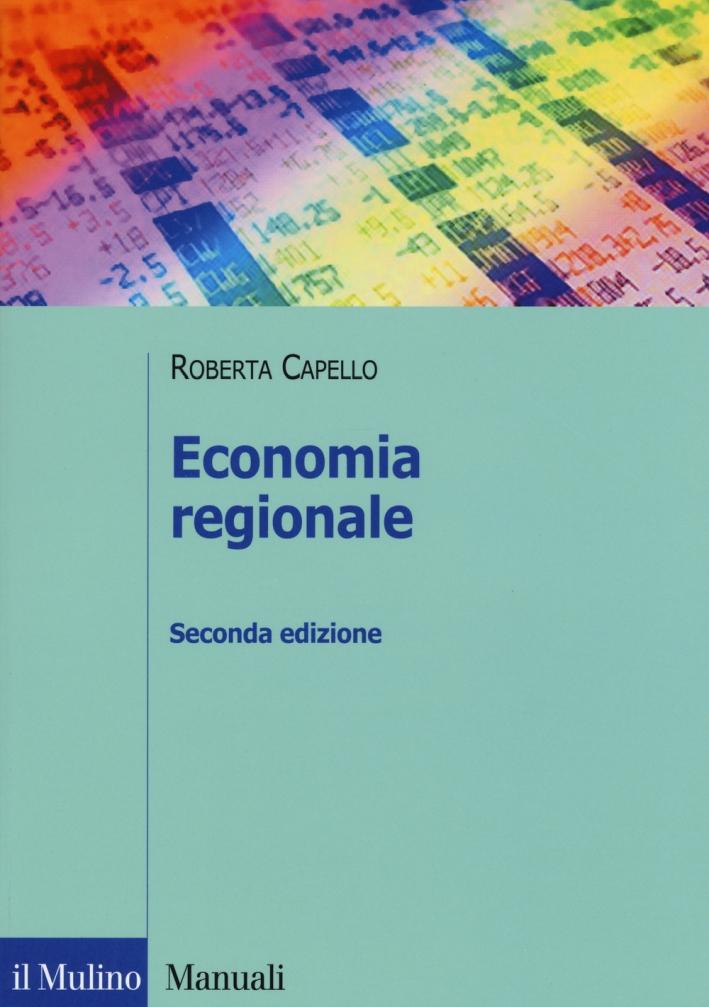 Economia regionale. Localizzazione, crescita regionale e sviluppo locale.