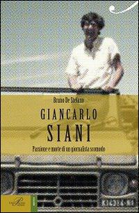 Giancarlo Siani. Passione e morte di un giornalista scomodo