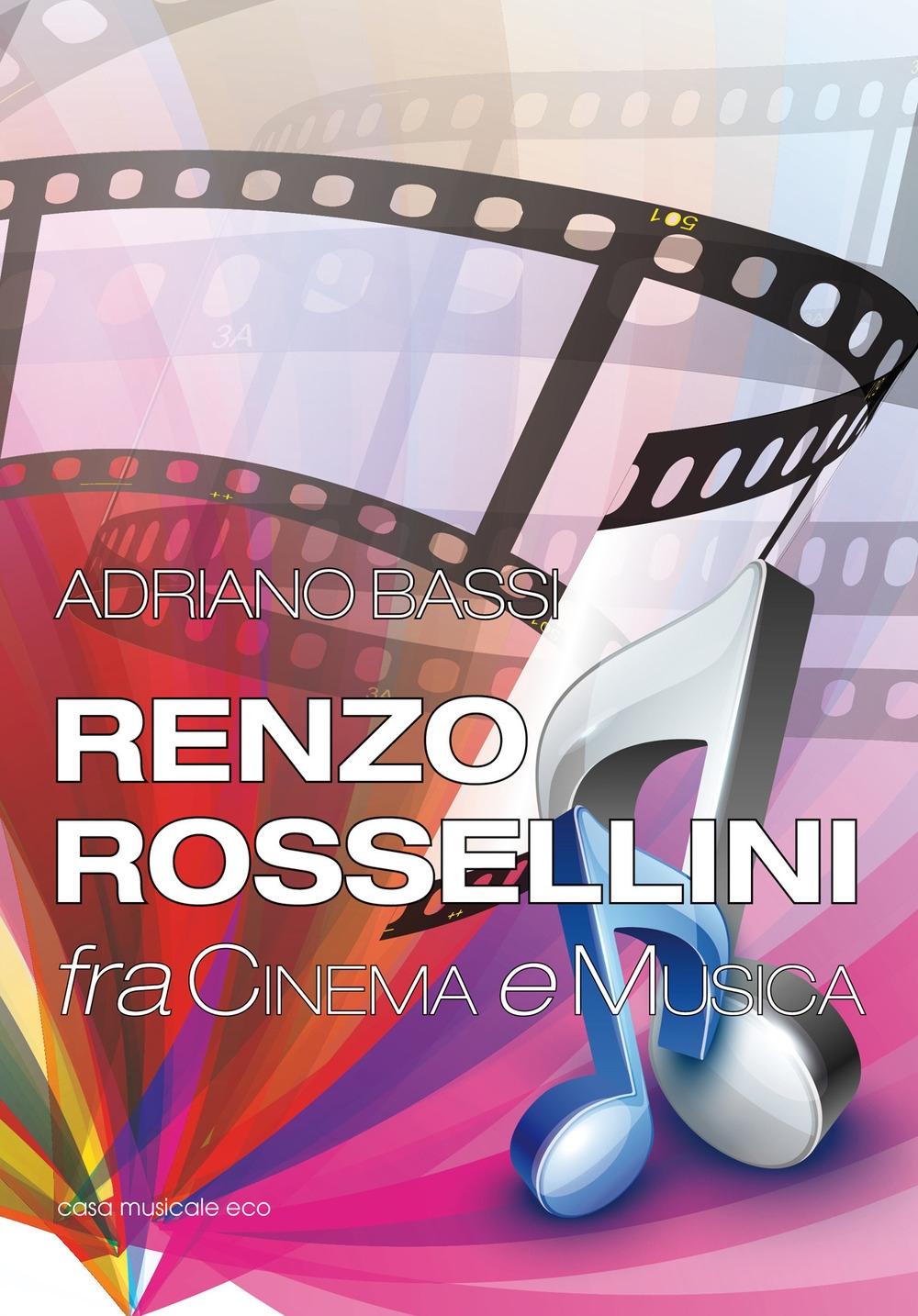 Renzo Rossellini, fra cinema e musica.