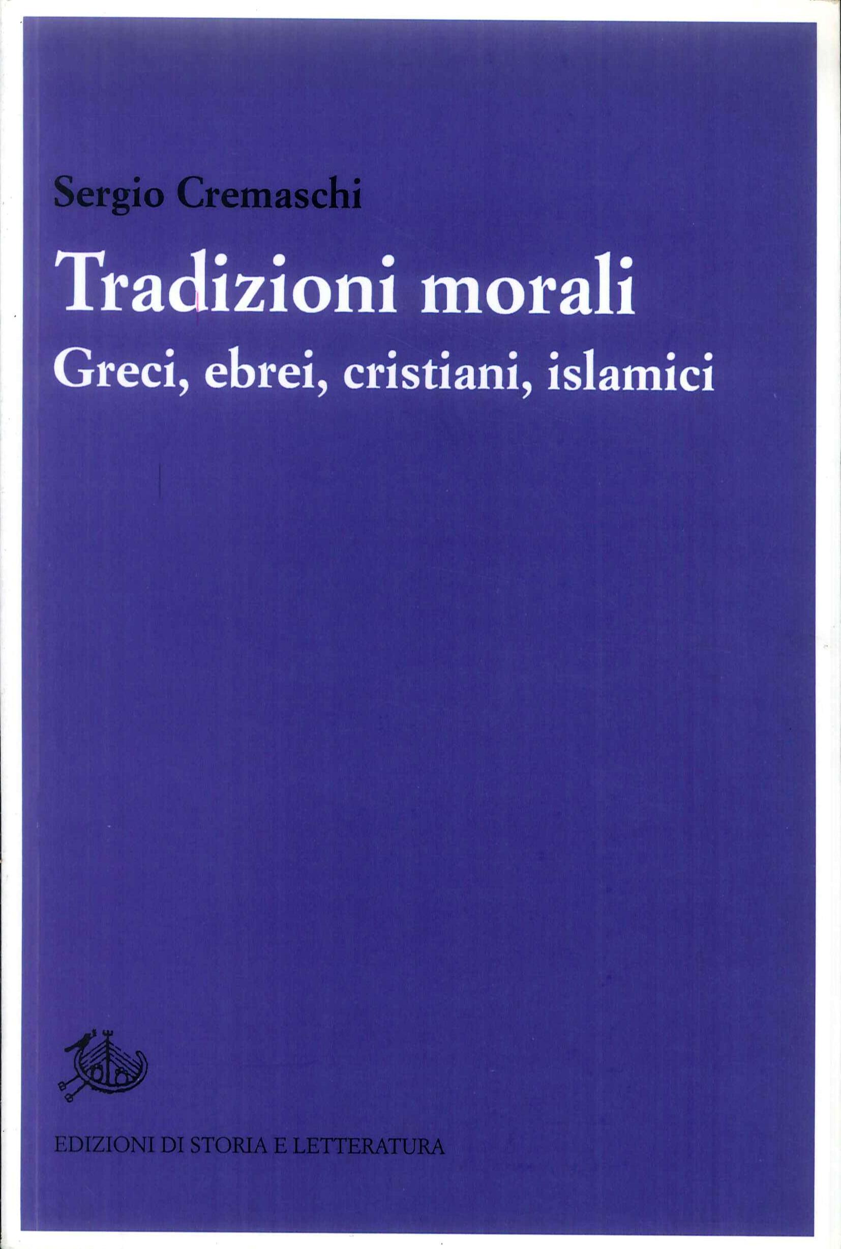 Tradizioni morali. Greci, ebrei, cristiani, islamici.