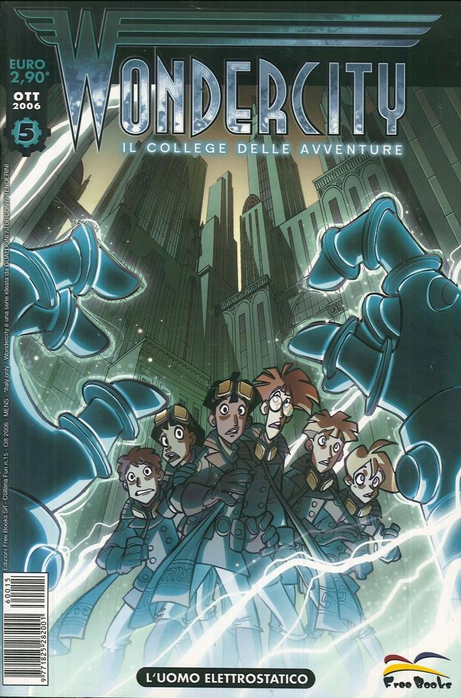 Wondercity. Il College delle Avventure. Vol. 5. L'Uomo Elettrostatico