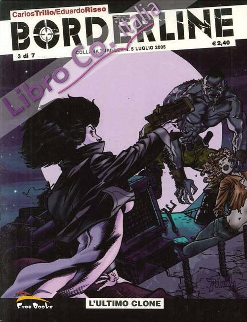 Borderline. Vol.3 di 7. L'Ultimo Clone