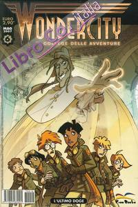 Wondercity. Il College delle Avventure. Vol. 6. L'Ultimo Doge