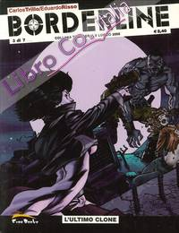 Borderline. Vol.3 di 7. L'Ultimo Clone.