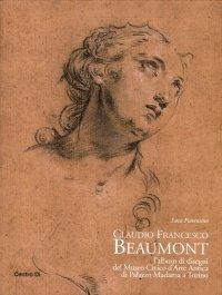 Claudio Francesco Beaumont. L'Album di Disegni del Museo Civico d'Arte Antica di Palazzo Madama a Torino