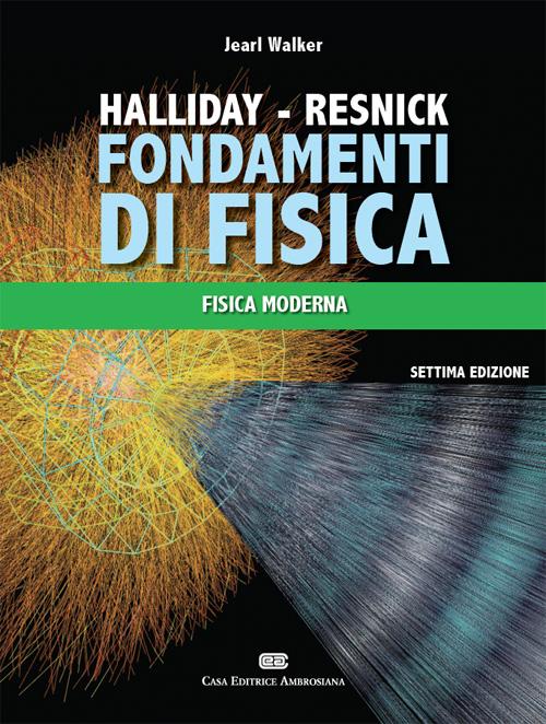 Fondamenti di fisica. Fisica moderna.