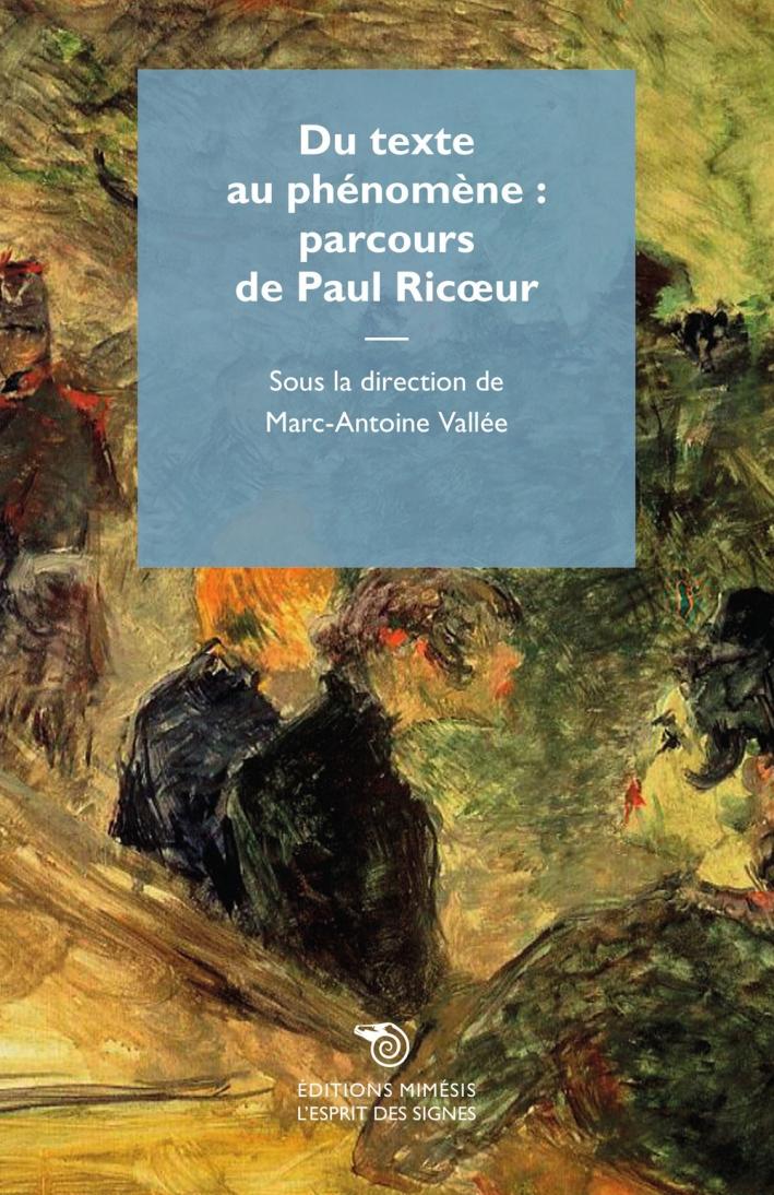 Du texte au phénomène: parcours de Paul Ricoeur.