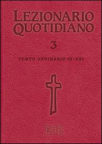 Lezionario quotidiano. Vol. 3: Tempo ordinario IX-XXI