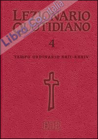 Lezionario quotidiano. Vol. 4: Tempo ordinario XXII-XXXIV.