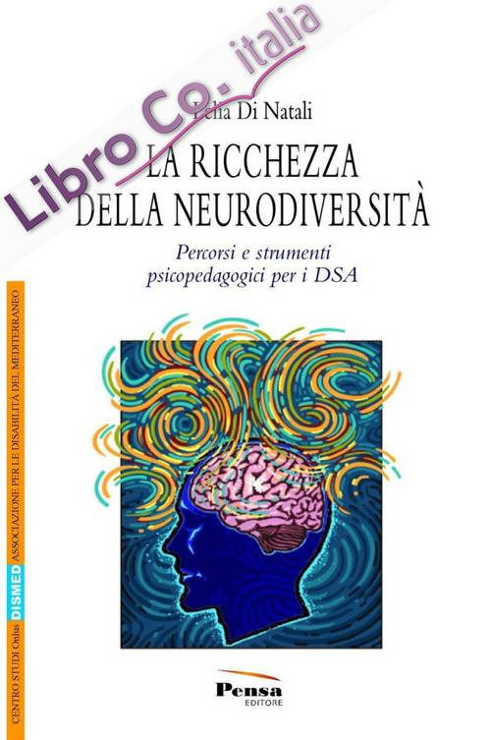 La ricchezza della neurodiversità. Percorsi e strumenti psicopedagogici.