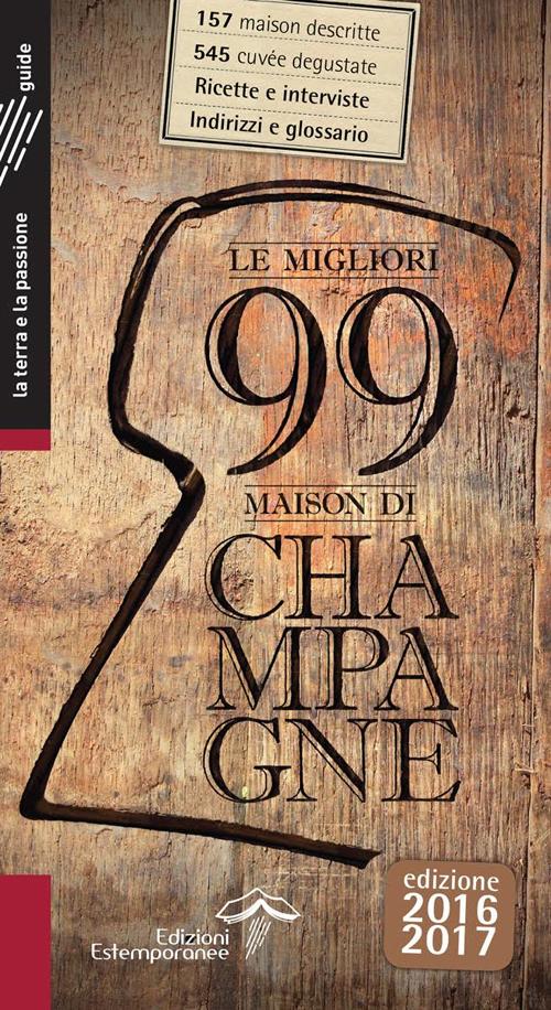 Le migliori 99 maison di Champagne 2016/2017.
