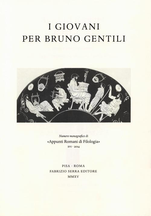 Appunti Romani di Filologia. I Giovani per Bruno Gentili. XVI. 2014.