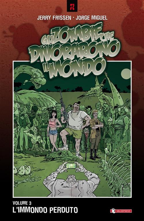 L'Immondo Perduto. Gli Zombie che Divorarono il Mondo. Vol. 3.