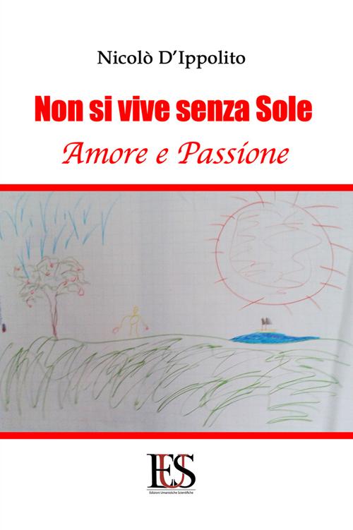 Non si vive senza sole. Amore e passione.
