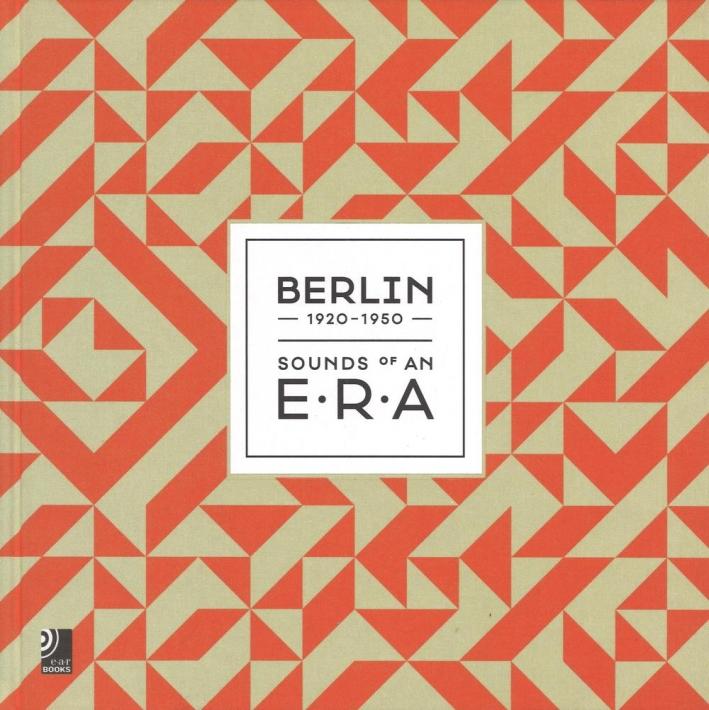 Berlin 1920-1950. Sounds of an Era. Ediz. inglese e tedesca. Con 3 CD Audio