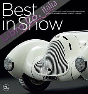 Best in Show. Italian Car Masterpieces from the Lopresto Collection