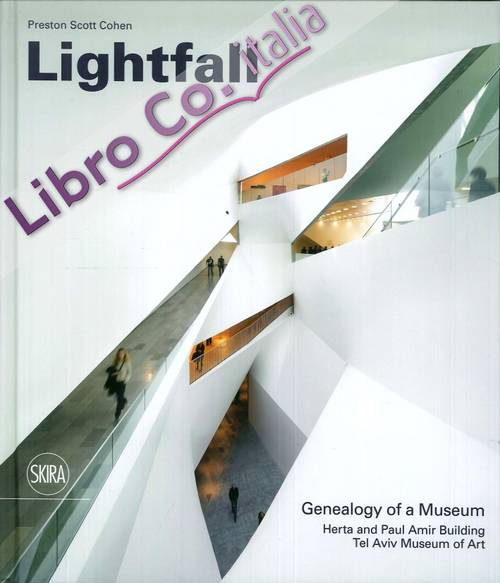 Lightfall. Genealogy of a Museum. Paul and Herta Amir Building, Tel Aviv Museum of Art.