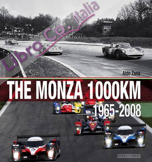 The Monza 1000 Km. (1965-2008). Ediz. illustrata