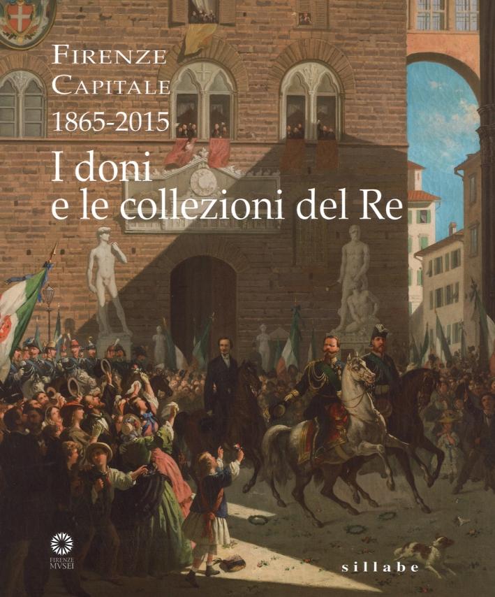 Firenze capitale (1865-2015). I doni e le collezioni del Re