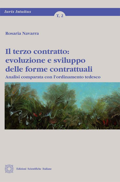 Il terzo contratto. Evoluzione e sviluppo delle forme contrattuali
