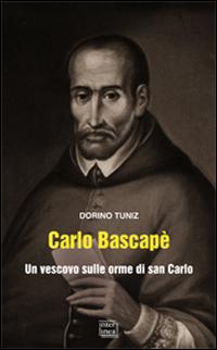 Carlo Bascapè. Un vescovo sulle orme di san Carlo