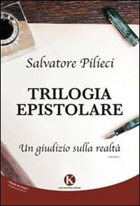 Trilogia Epistolare. Un Giudizio sulla Realtà