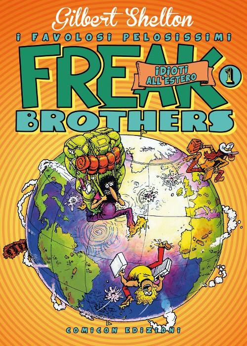 Idioti all'estero. Freak brothers. Ediz. limitata. Vol. 1