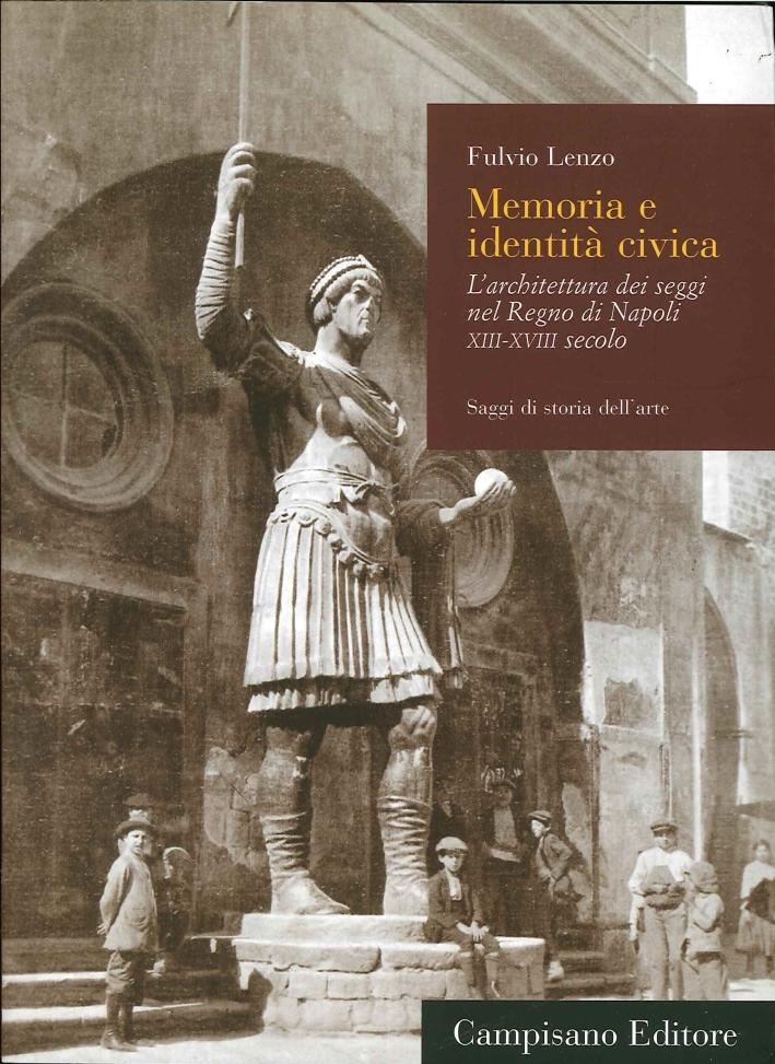Memoria e identità civica. L'architettura dei seggi nel Regno di Napoli XIII-XVIII secolo