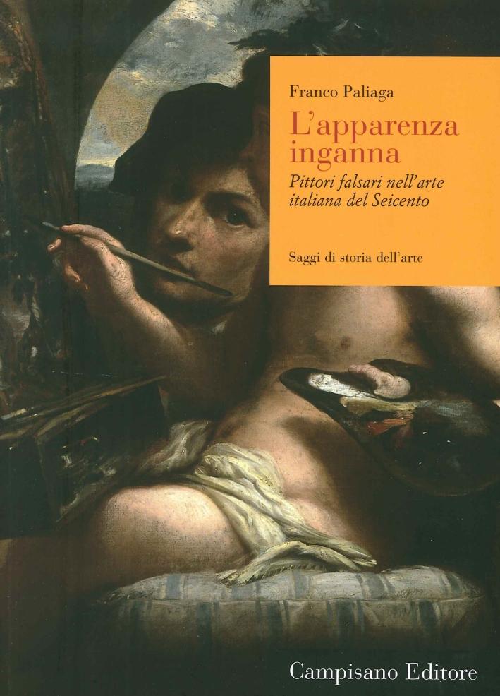 L'apparenza inganna. Pittori falsari nell'arte italiana del Seicento