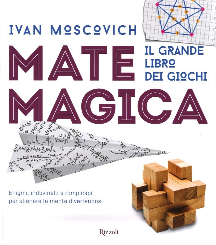 Matemagica. Il grande libro dei giochi. Ediz. illustrata