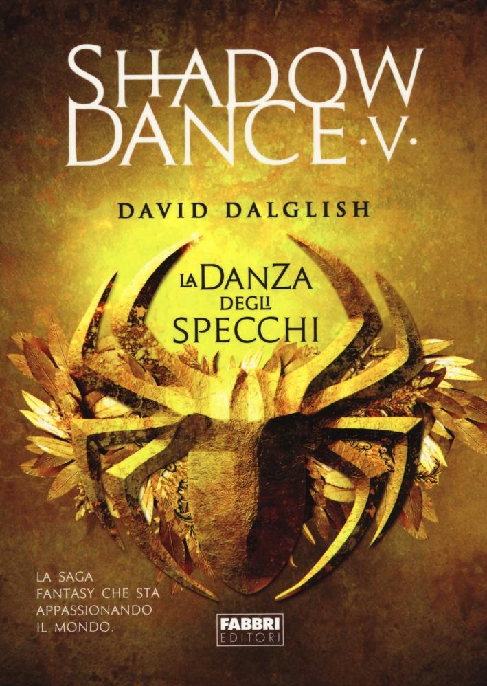 La danza degli specchi. Shadowdance. Vol. 5