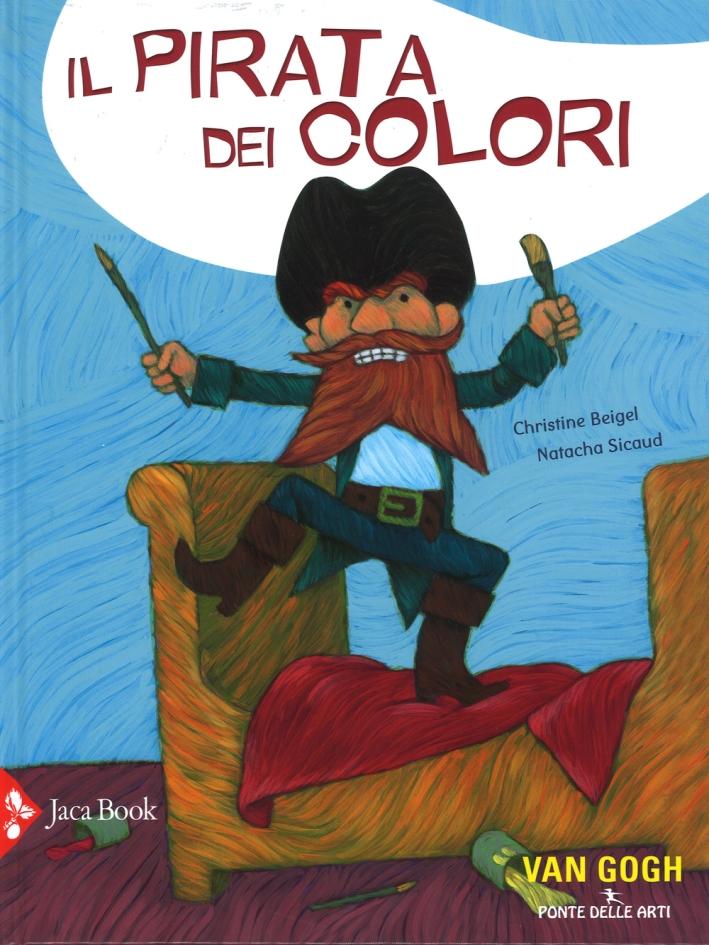 Il pirata dei colori. Ediz. illustrata