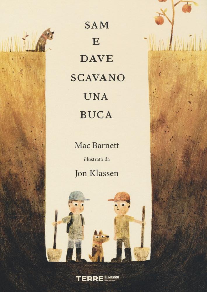 Sam e Dave scavano una buca. Ediz. illustrata