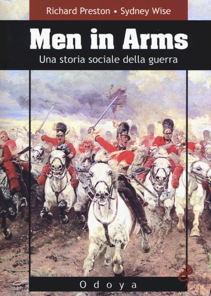 Men in arms. Una storia sociale della guerra