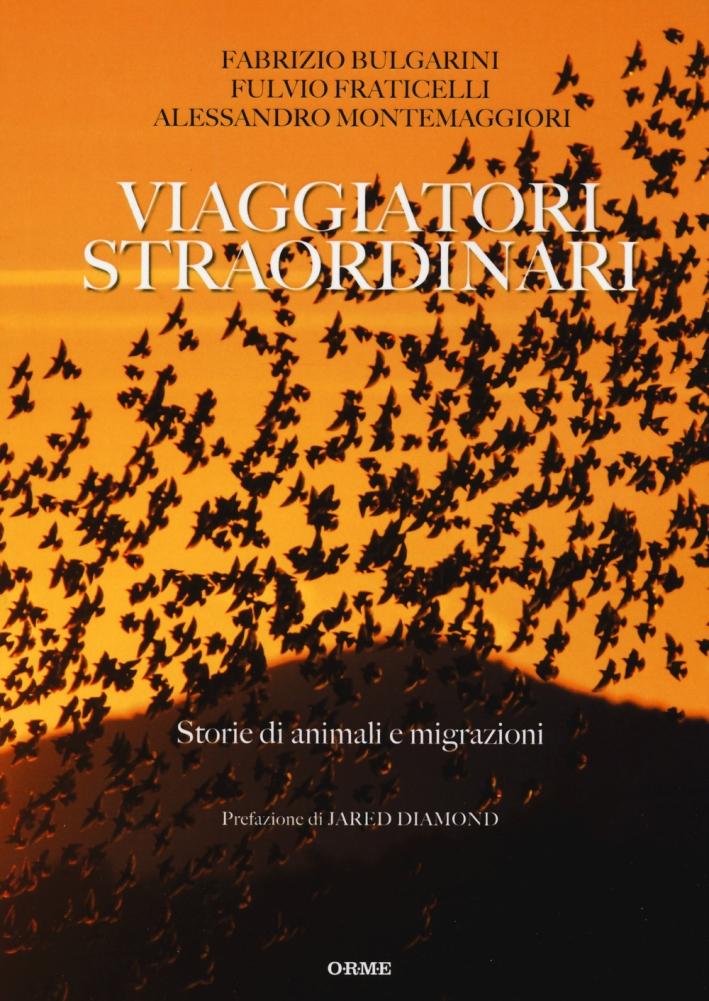 Viaggiatori straordinari. Storie di animali e di migrazioni.