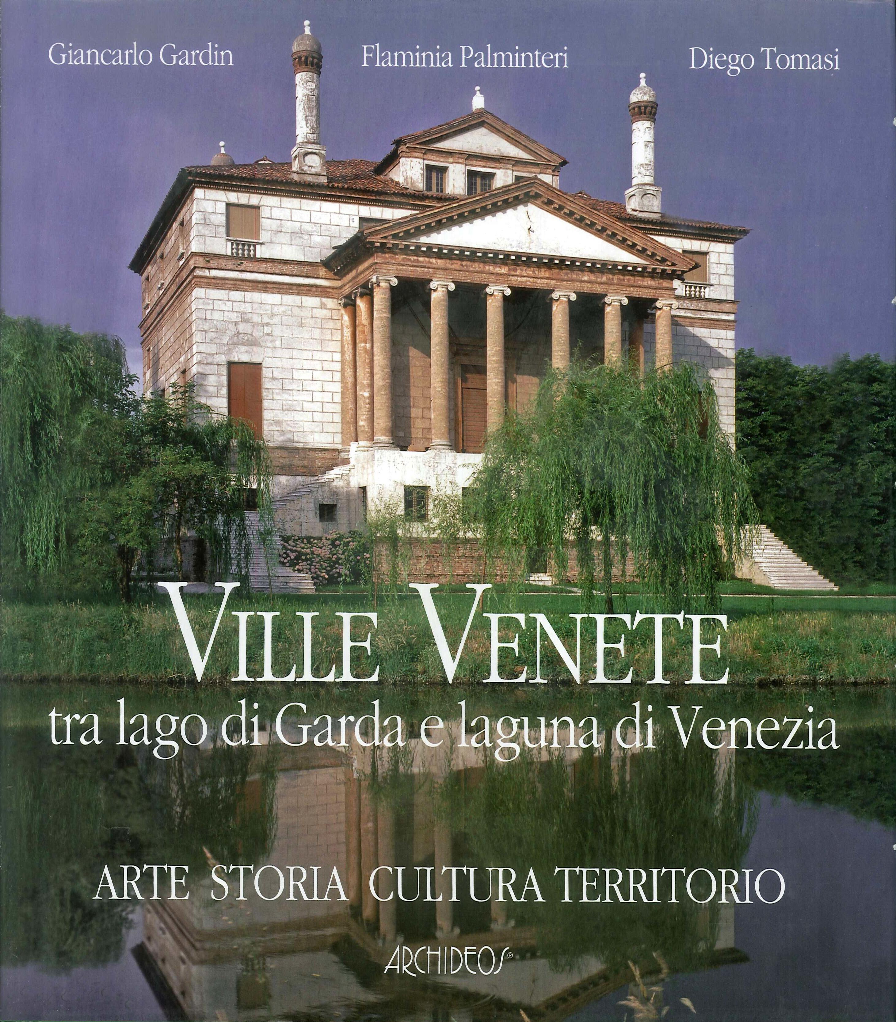Ville venete tra lago di Garda e Laguna di Venezia. Biodiversita del territorio. Storia e cultura.