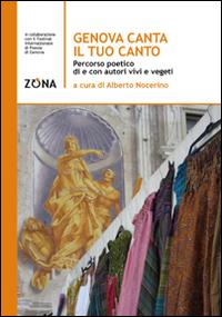 Genova canta il tuo canto. Percorso poetico della città di Genova