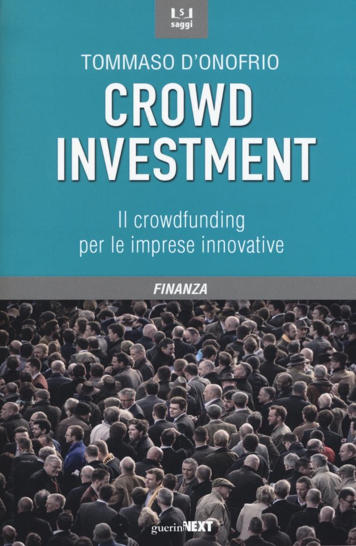 Crowd Investment. Il Crowdfunding per le Imprese Innovative