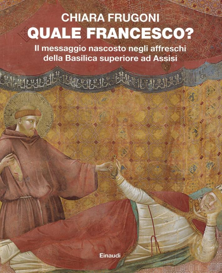 Quale Francesco? il Messaggio Nascosto degli Affreschi della Basilica Superiore ad Assisi