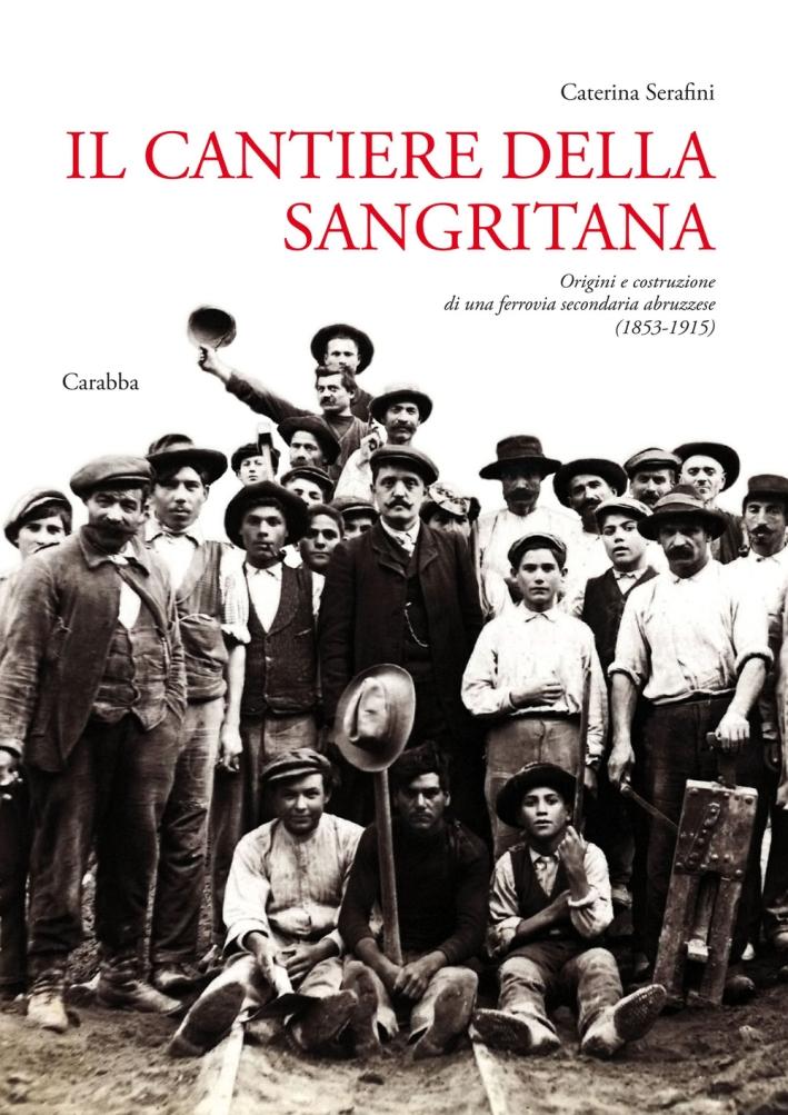 Il Cantiere delle Sangritana. Origini e Costruzione di una Ferrovia Secondaria Abruzzese (1853-1915)