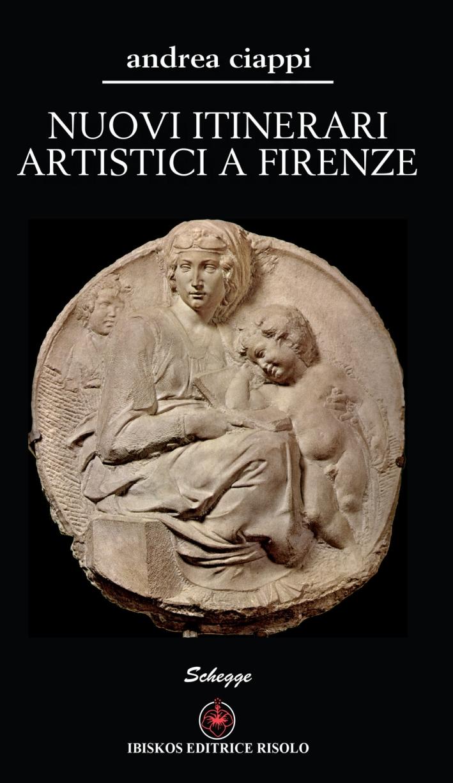 Nuovi itinerari artistici a Firenze