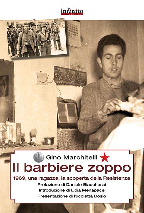 Il barbiere zoppo. 1969, una ragazza e la scoperta della Resistenza