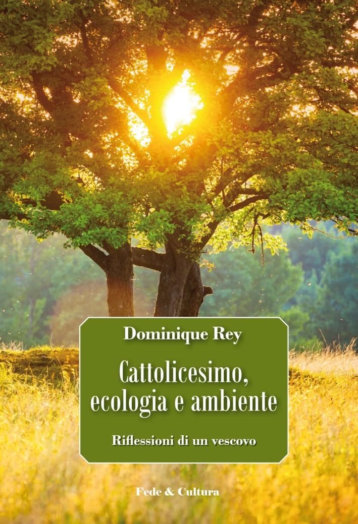 Cattolicesimo, ecologia e ambiente. Riflessioni di un vescovo
